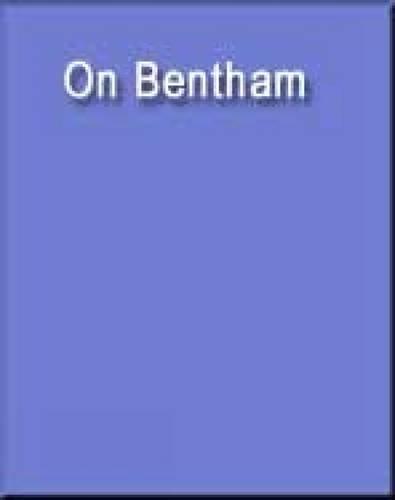 On Bentham (Wadsworth Philosophers)