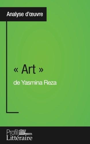 « Art » de Yasmina Reza (Analyse approfondie): Approfondissez votre lecture des romans classiques et modernes avec Profil-Litteraire.fr por Samuel Duvivier