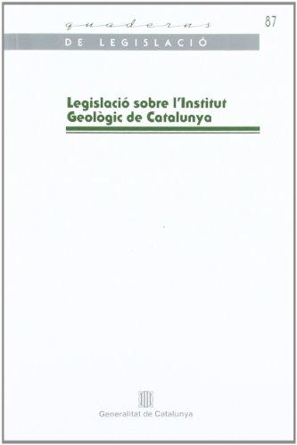 Legislació sobre l'Institut Geològic de Catalunya (Quaderns de Legislació) por Vv.Aa
