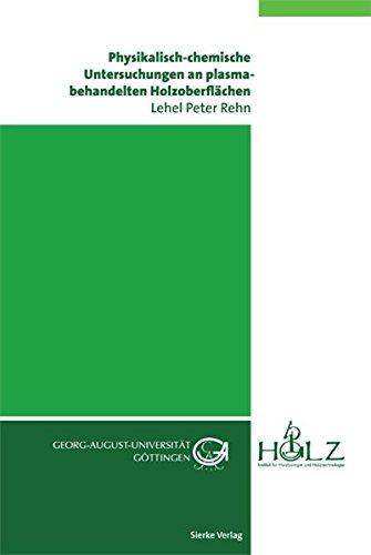 Physikalisch-chemische Untersuchungen an plasmabehandelten Holzoberflächen