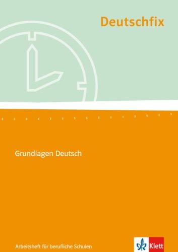 Deutschfix. Grundlagen Deutsch: Arbeitsheft für berufliche Schulen