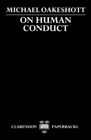 On Human Conduct (Clarendon Paperbacks) by Michael Oakeshott (1991-01-31)