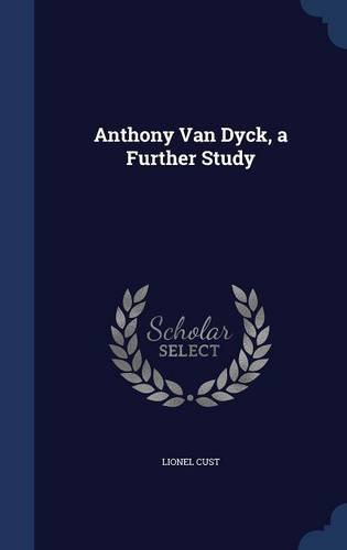 Anthony Van Dyck, a Further Study