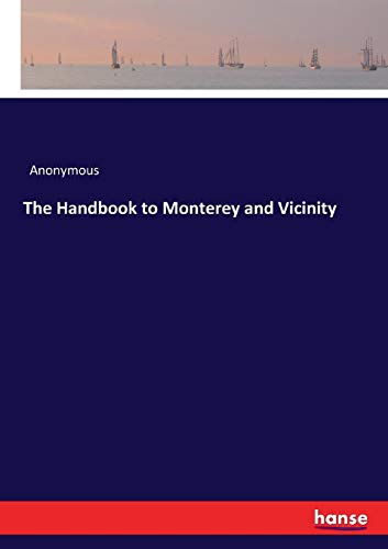 The Handbook to Monterey and Vicinity