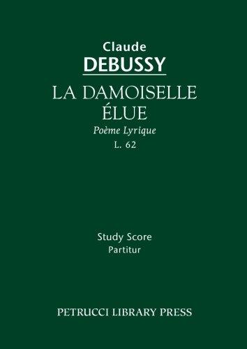 La Damoiselle elue, L.62: Study score