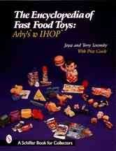 the-encyclopedia-of-fast-food-toys-arbys-to-ihop-by-author-terry-m-losonsky-published-on-march-1999