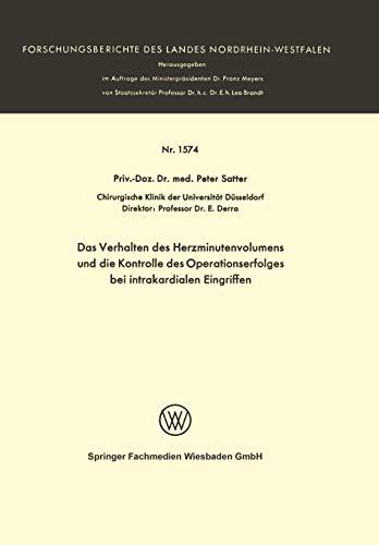 Das Verhalten des Herzminutenvolumens und die Kontrolle des Operationserfolges bei Intrakardialen Eingriffen (Forschungsberichte des Landes Nordrhein-Westfalen) (German Edition)