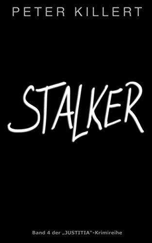 "Stalker (""Justitia""-Krimiserie 4)"