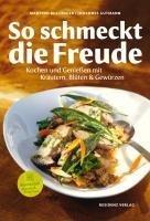 So schmeckt die Freude: Kochen und Genie?en mit Kr?utern, Bl?ten & Gew?rzen by Manfred Buchinger;Johannes Gutmann(2011-02-01)