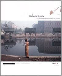 Italian eyes. Italian fashion photographs from 1951 to today. Catalogo della mostra (Milan, 25 February-20 March 2005)
