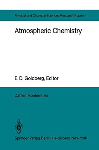 Atmospheric Chemistry: Report Of The Dahlem Workshop On Atmospheric Chemistry, Berlin 1982, May 2-7 (Dahlem Workshop Report/Physical, Chemical And Earth Sciences Research Report)