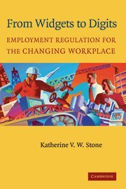 From Widgets to Digits Hardback: Employment Regulation for the Changing Workplace
