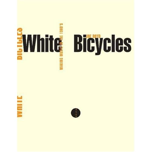 White Bicycles : Making Music in the 60s