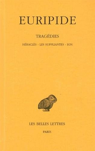 Tragédies, tome 3, 7e tirage. Héraclès - Les Suppliantes - Ion