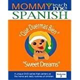 Mommy Teach Me Spanish, Vol. 2: Que Duermas Bien - Sweet Dreams