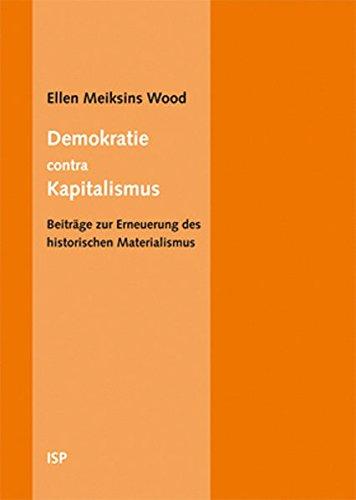 Demokratie contra Kapitalismus: Beiträge zur Erneuerung des historischen Materialismus