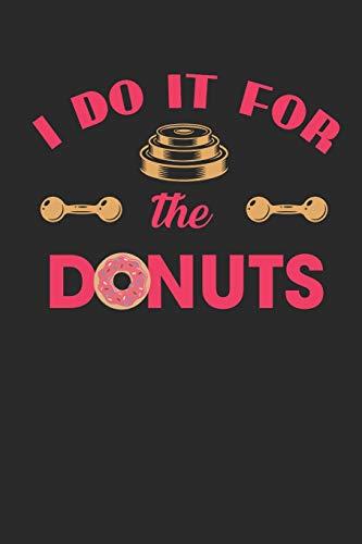 I Do It For The Donuts: Ich Mache Es Für Die Donuts. Notizbuch / Tagebuch / Heft mit Punkteraster Seiten. Notizheft mit Dot Grid, Journal, Planer für Termine oder To-Do-Liste.