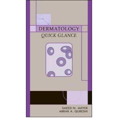 [(Dermatology, Quick Glance)] [Author: Saeed Jaffer] published on (January, 2004)