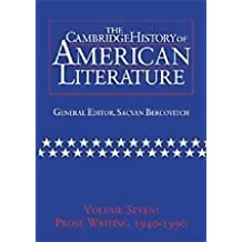 The Cambridge History of American Literature, volume 7: Prose Writing 1940-1990 by Cambridge University Press (1999-06-28)