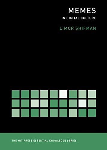 Memes in Digital Culture (The MIT Press Essential Knowledge series): In Digital Culture (MIT Press Essential Knowledge) por Limor Shifman