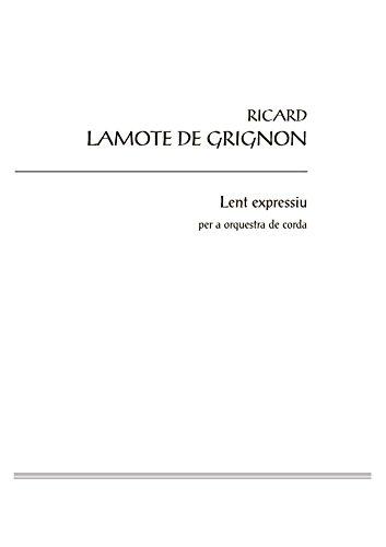 Lent expressiu: per a orquestra de corda por Ricard Lamote