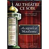 Au Theatre ce Soir Acapulco Madame