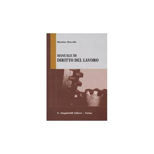Manuale Di Diritto Del Lavoro. Mercato Del Lavoro E Rapporti Di Lavoro