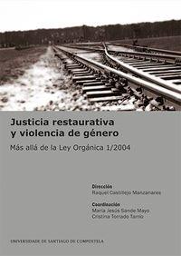 Justicia restaurativa y violencia de género por RAQUEL CASTILLEJO MANZANARES