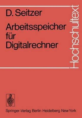 [(Arbeitsspeicher fur Digitalrechner)] [By (author) D. Seitzer] published on (January, 1975)