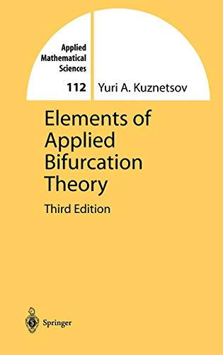 Elements of Applied Bifurcation Theory (Applied Mathematical Sciences (112), Band 112)