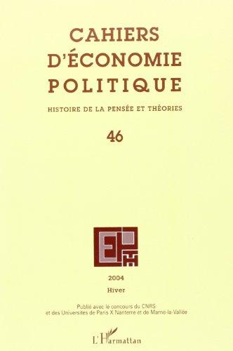Cahiers d'économie politiques n.46 hiver 2004 : histoire de la pensee et theories