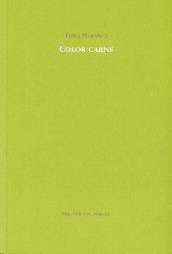 Color Carne (Pre-Textos, Poesía) por Erika Martínez