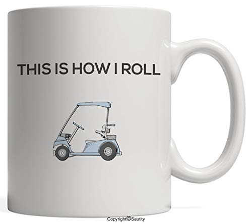 Golfing Mug That's How I Roll Golf Cart - Funny Saying for Golfers Gift Idea for Dad or Mom in a Golf Club who Love Playing the Sport Hitting the Ball from Tee to Hole in One by
