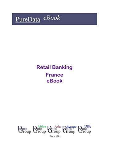 Retail Banking in France: Market Sales (English Edition)