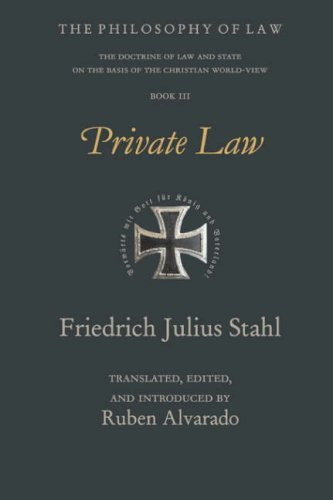 Private Law (Philosophy of Law: the Doctrine of Law and State on the Basis of the Christian World-View) by Friedrich Julius Stahl (2007-07-01)