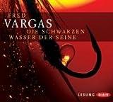 Die schwarzen Wasser der Seine: Krimilesung von Fred Vargas