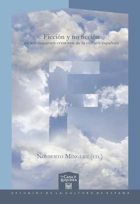 Ficción y no ficción en los discursos creativos de la cultura española (La casa de la riqueza) por Norberto Mínguez Arranz