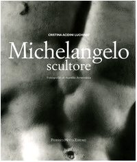 Michelangelo scultore. Ediz. illustrata