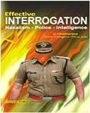 Effective Interrogation: Naxalism-Police-Intelligence