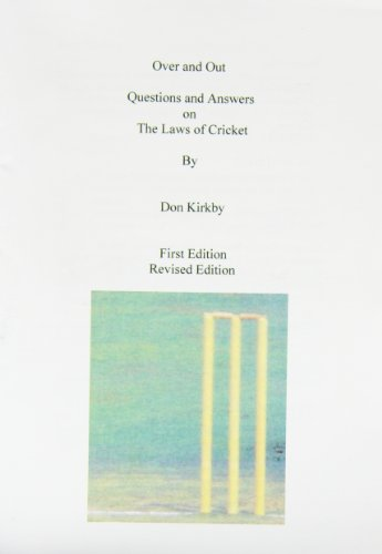 Over and Out: Questions and Answers on the Laws of Cricket por Donald Kirkby