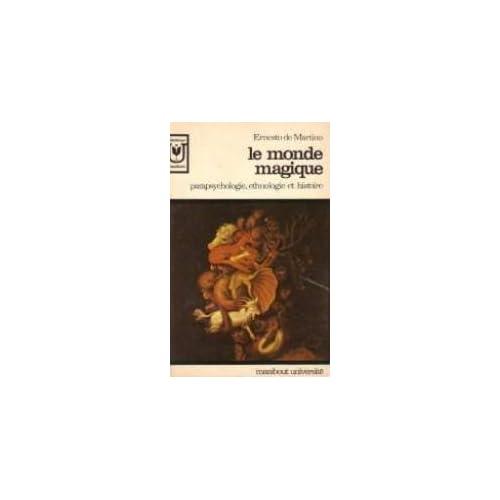 Le monde magique. Parapsychologie, ethnologie et histoire.