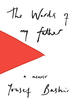 The Words of My Father: A Memoir by [Bashir, Yousef]