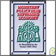 Monetary Policy and the Depressed Economy: As Illustrated by the Period 1929-1933 by Robert L. Greenfield (1994-01-25) par Robert L. Greenfield
