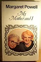 My Mother and I by Margaret Powell (1972-10-16)