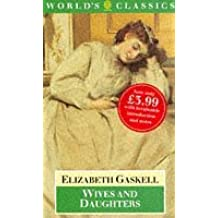 Wives and Daughters (World's Classics) by Elizabeth Cleghorn Gaskell (1987-11-19)