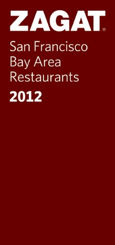 zagat-san-francisco-bay-area-restaurants-2012-including-the-wine-country-silicon-valley-and-monterey