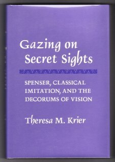 Gazing on Secret Sights: Spenser, Classical Imitation and the Decorums of Vision