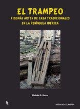 El trampeo y demás artes de caza tradicionales en la península ibérica por Moisés Domínguez Boza