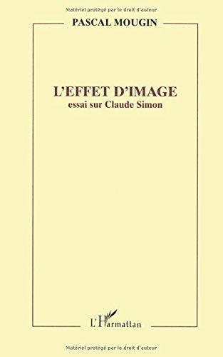 L'effet d'image: Essai sur Claude Simon