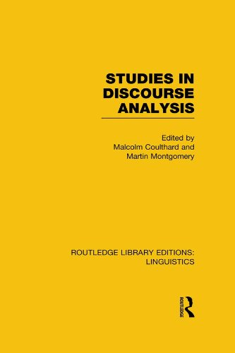 Studies in Discourse Analysis (RLE Linguistics B: Grammar) (Routledge Library Editions: Linguistics)